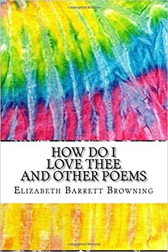 Book cover Elizabeth Barrett Browning How do I love thee